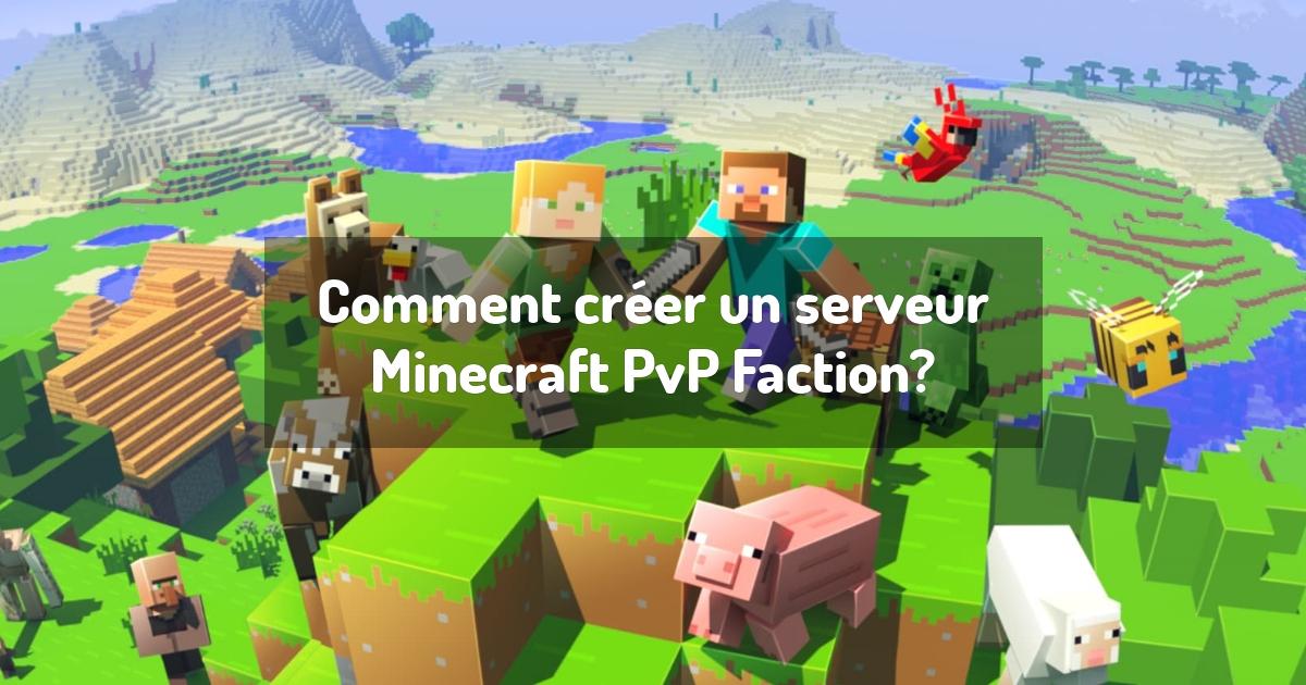 Comment créer un serveur Minecraft PvP Faction?