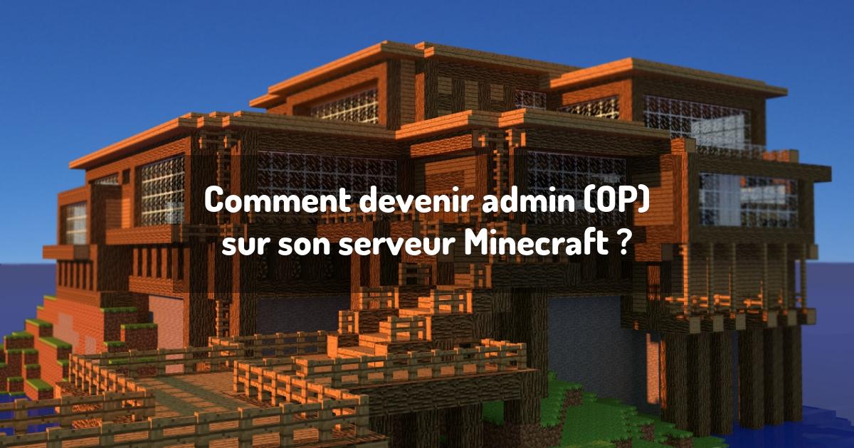 Comment devenir admin (OP) sur son serveur Minecraft ?