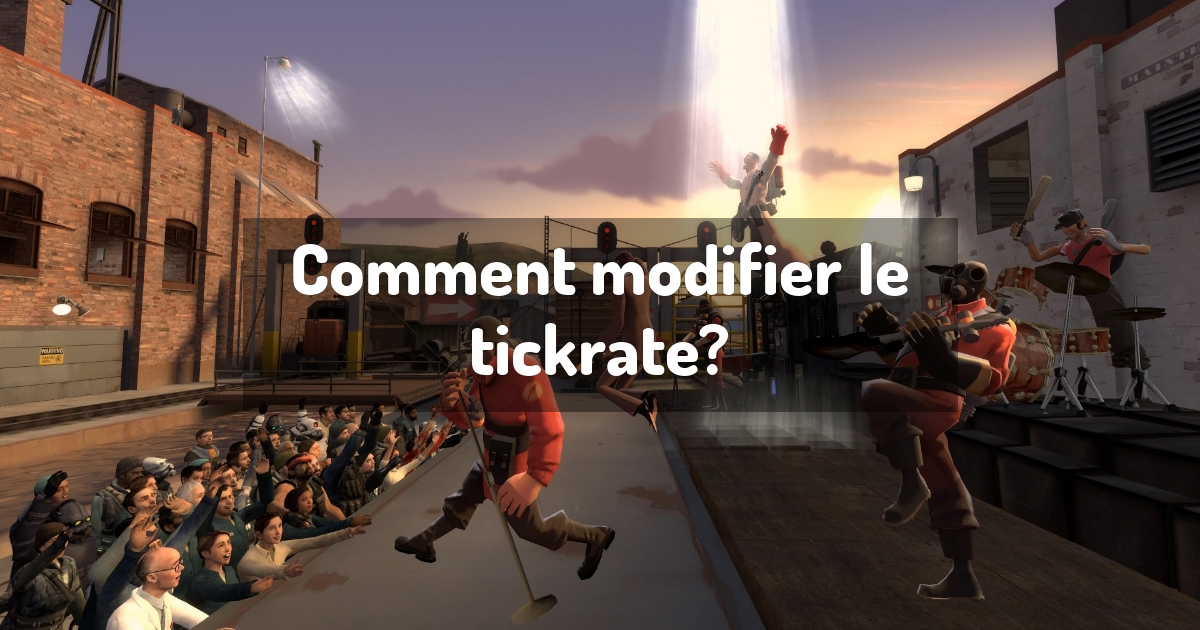 Comment modifier le tickrate?