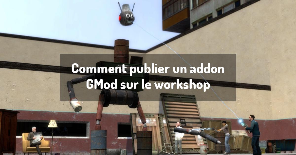 Comment publier un addon GMod sur le workshop