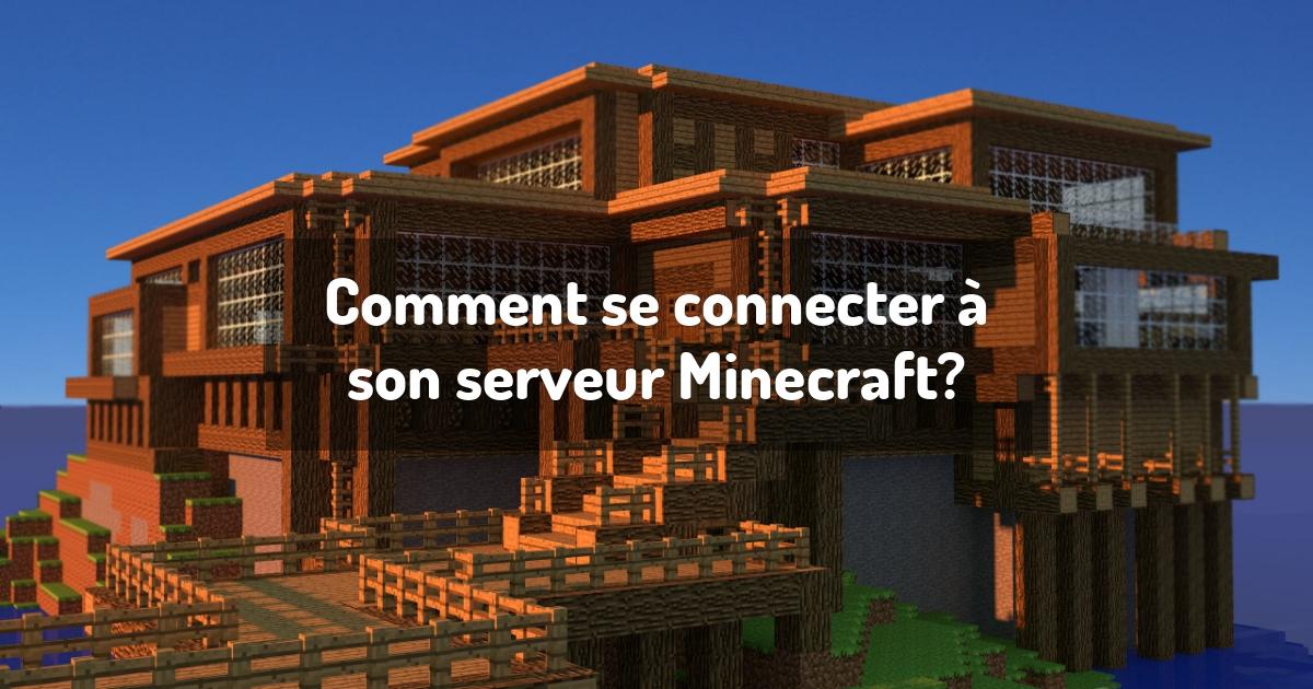 Comment se connecter à son serveur Minecraft?