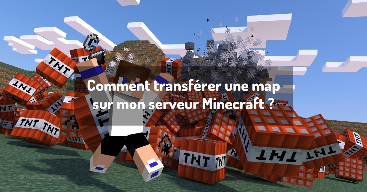 Comment transférer une map sur mon serveur Minecraft ?