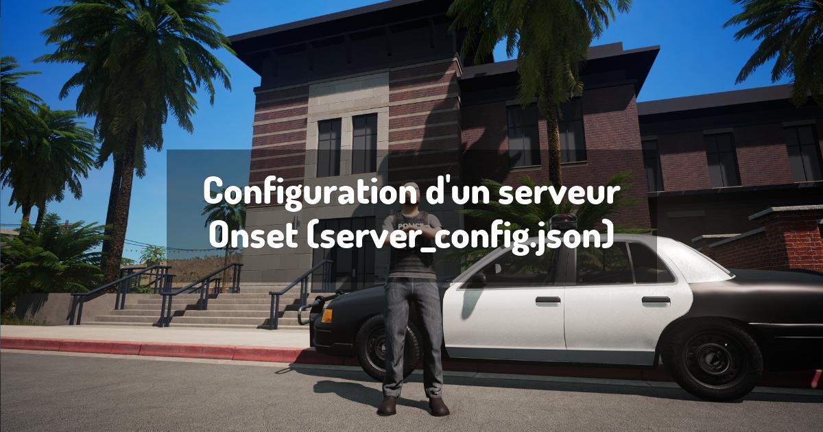 Configuration d'un serveur Onset (server_config.json)