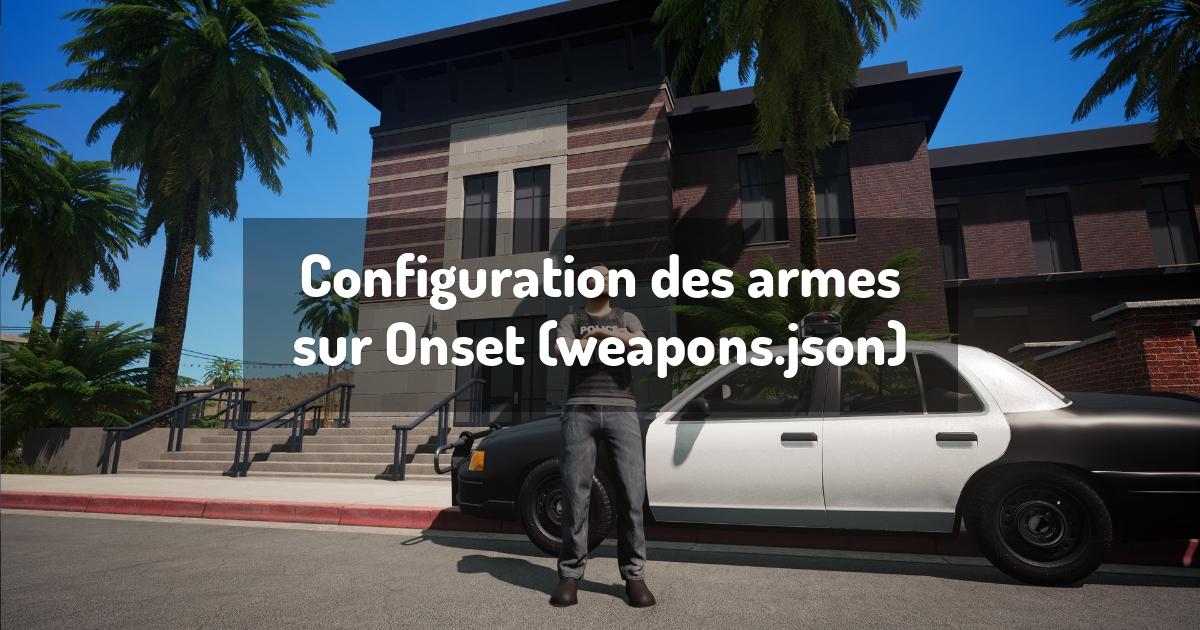 Configuration des armes sur Onset (weapons.json)