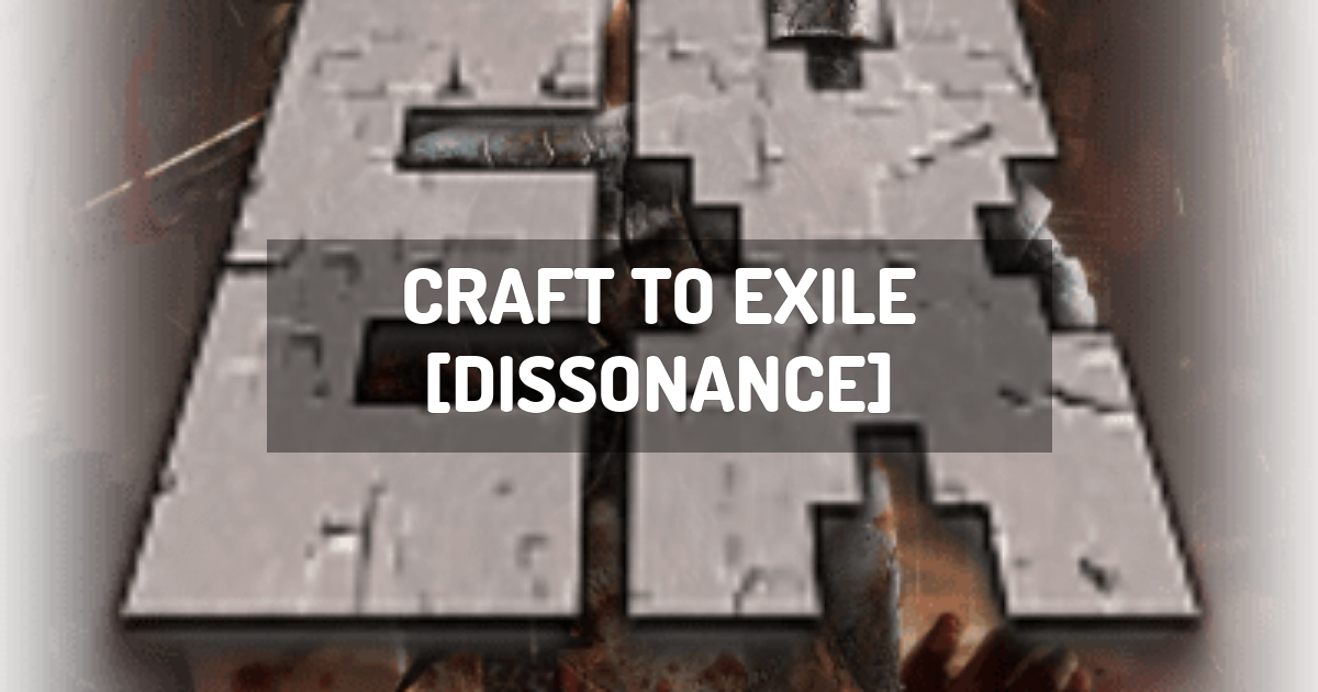 Craft to Exile [Dissonance]