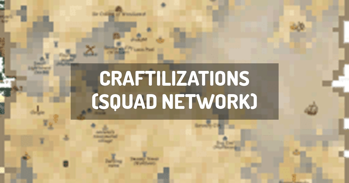 Craftilizations (Squad Network)