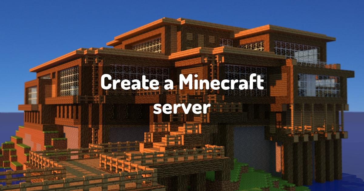 Create a Minecraft server