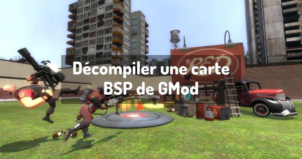 Décompiler une carte BSP de GMod
