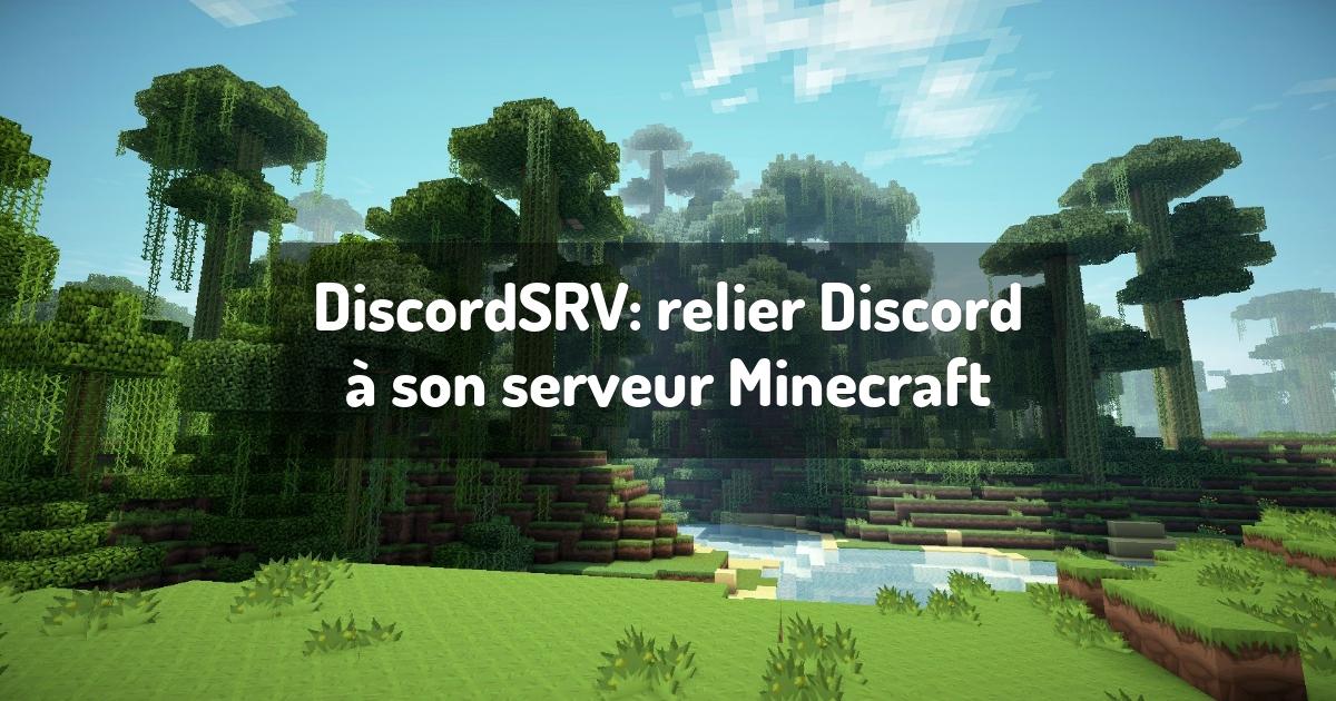 DiscordSRV: relier Discord à son serveur Minecraft