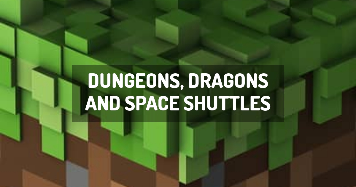 Dungeons, Dragons and Space Shuttles