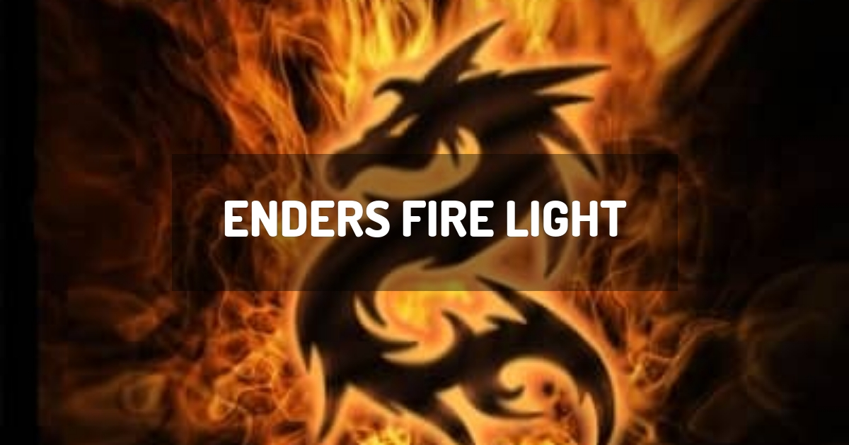 Enders Fire Light