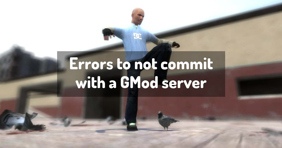 Errors to not commit with a GMod server