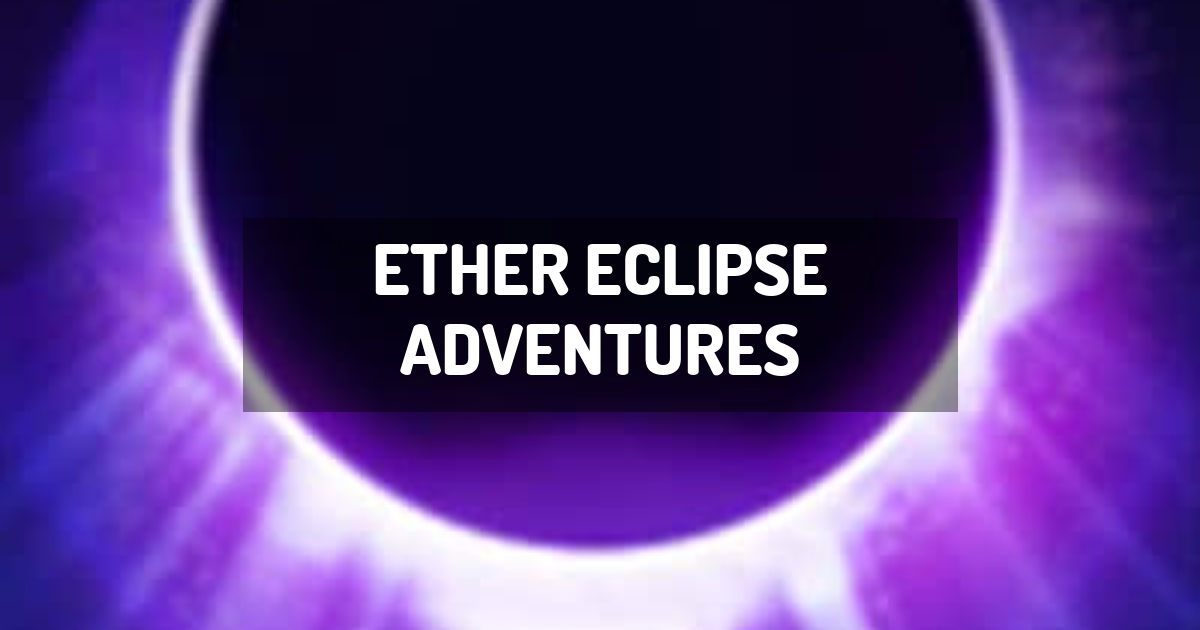Ether Eclipse Adventures