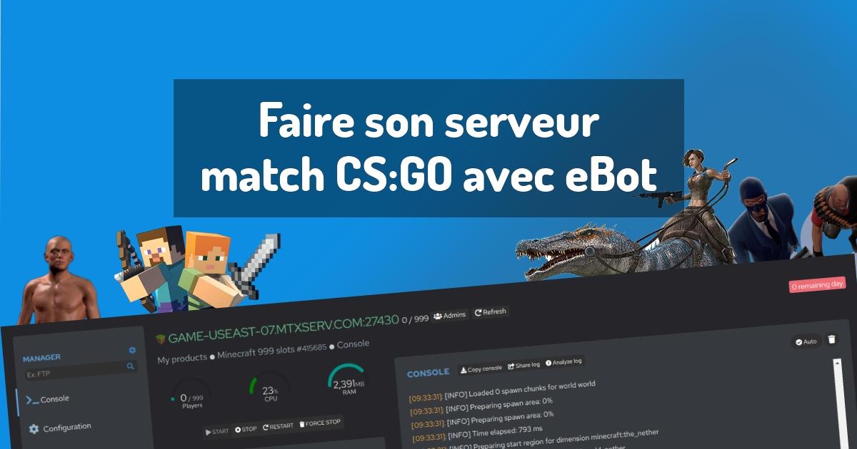 Faire son serveur match CS:GO avec eBot
