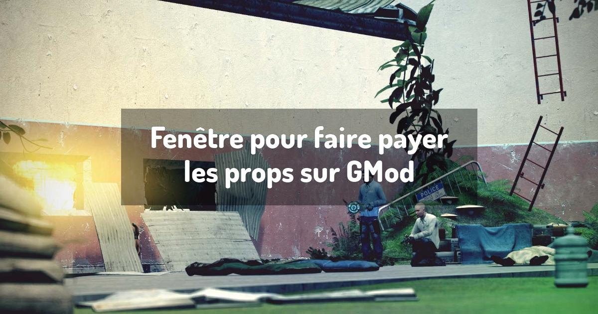 Fenêtre pour faire payer les props sur GMod