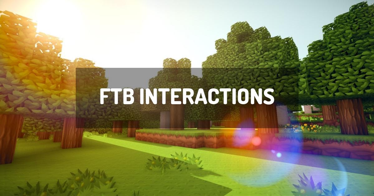 FTB Interactions