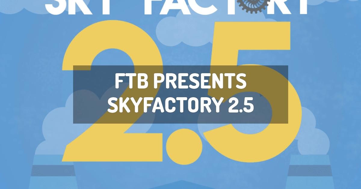 FTB Presents SkyFactory 2.5
