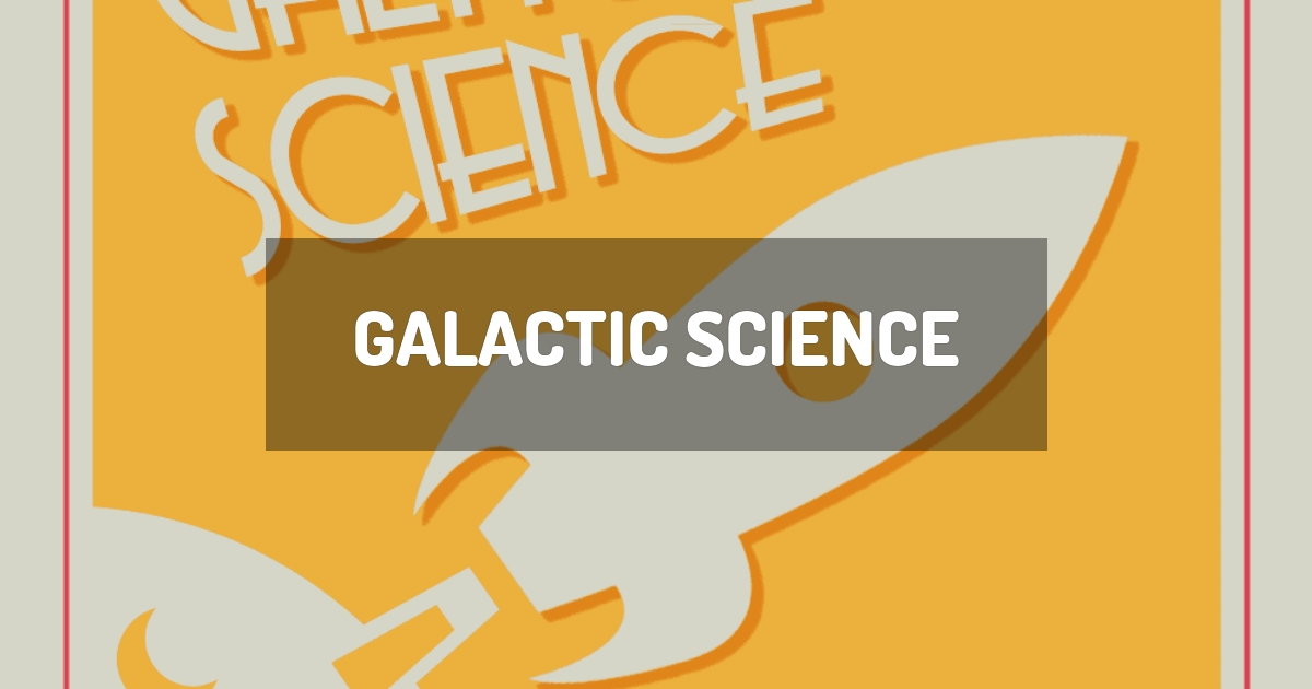 Galactic Science
