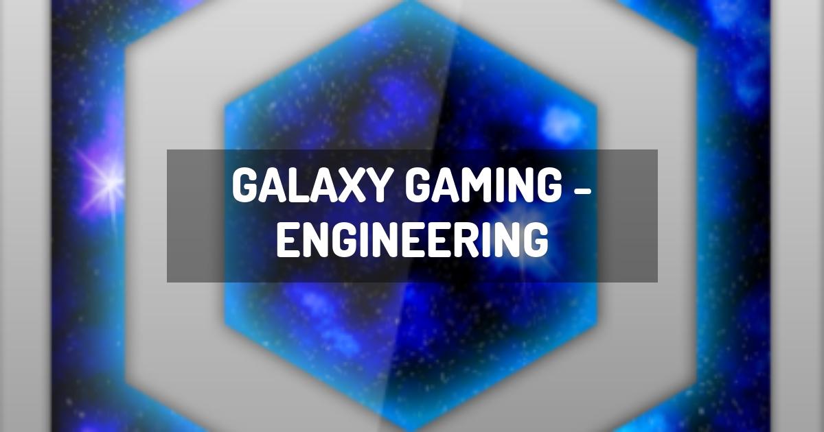 Galaxy Gaming - Engineering