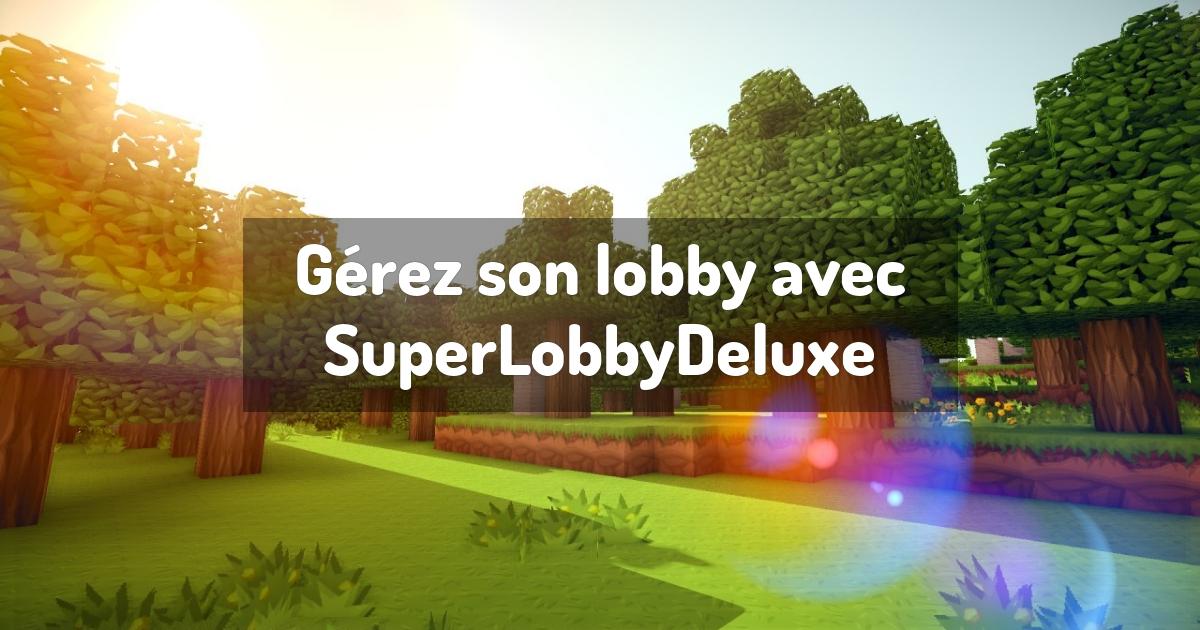Gérez son lobby avec SuperLobbyDeluxe