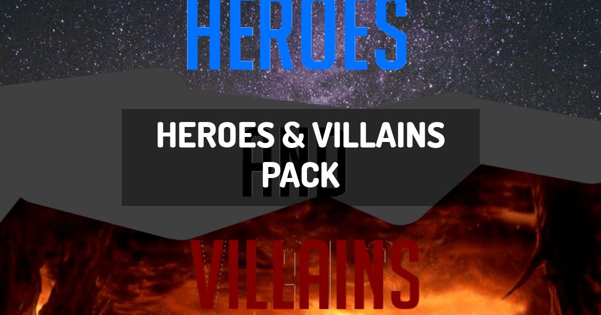 Heroes & Villains Pack