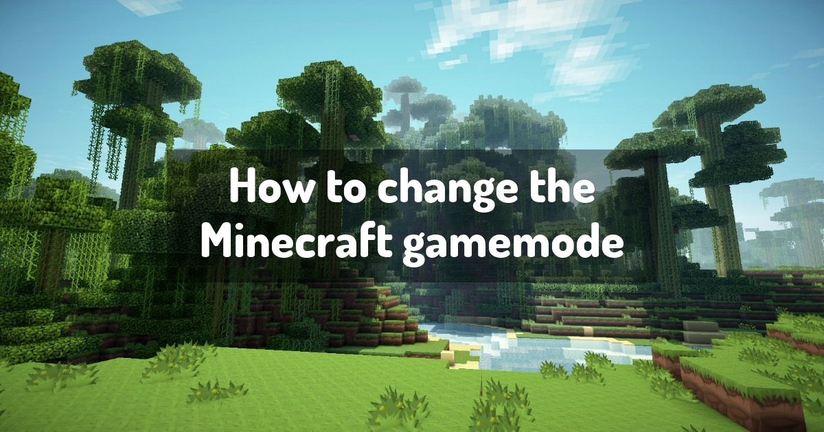 How to change the Minecraft gamemode