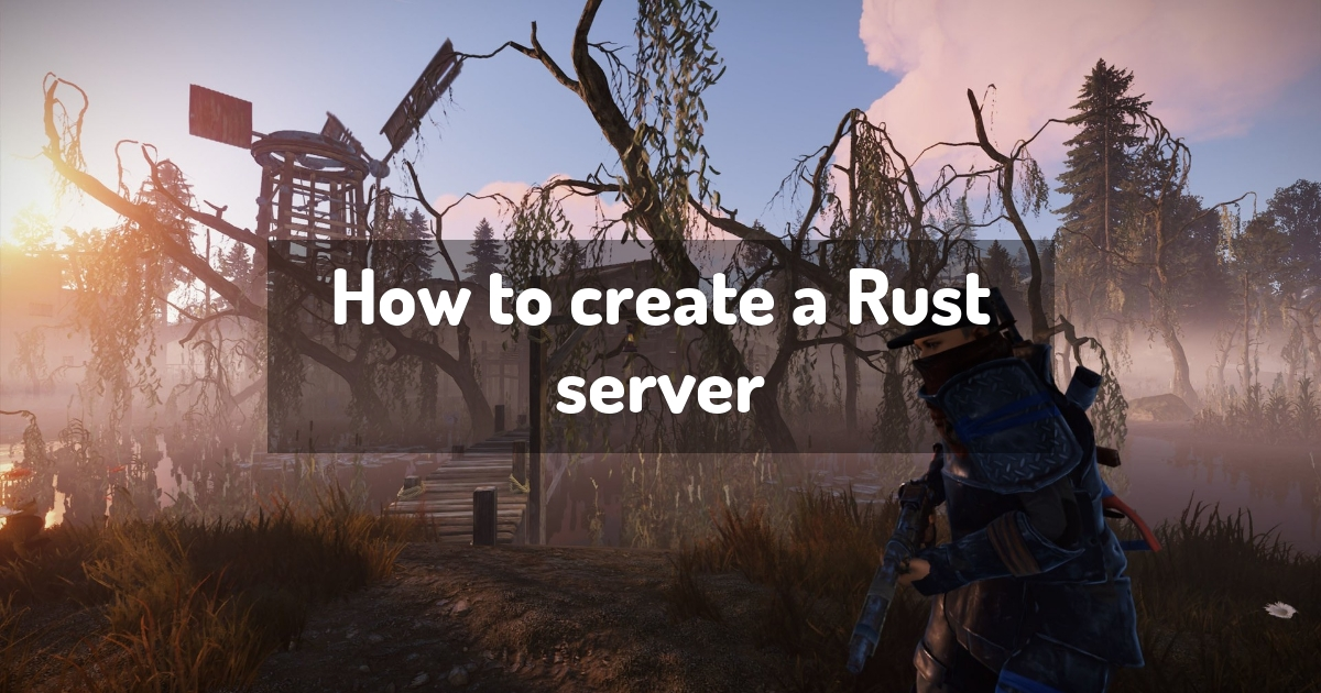 How to create a Rust server