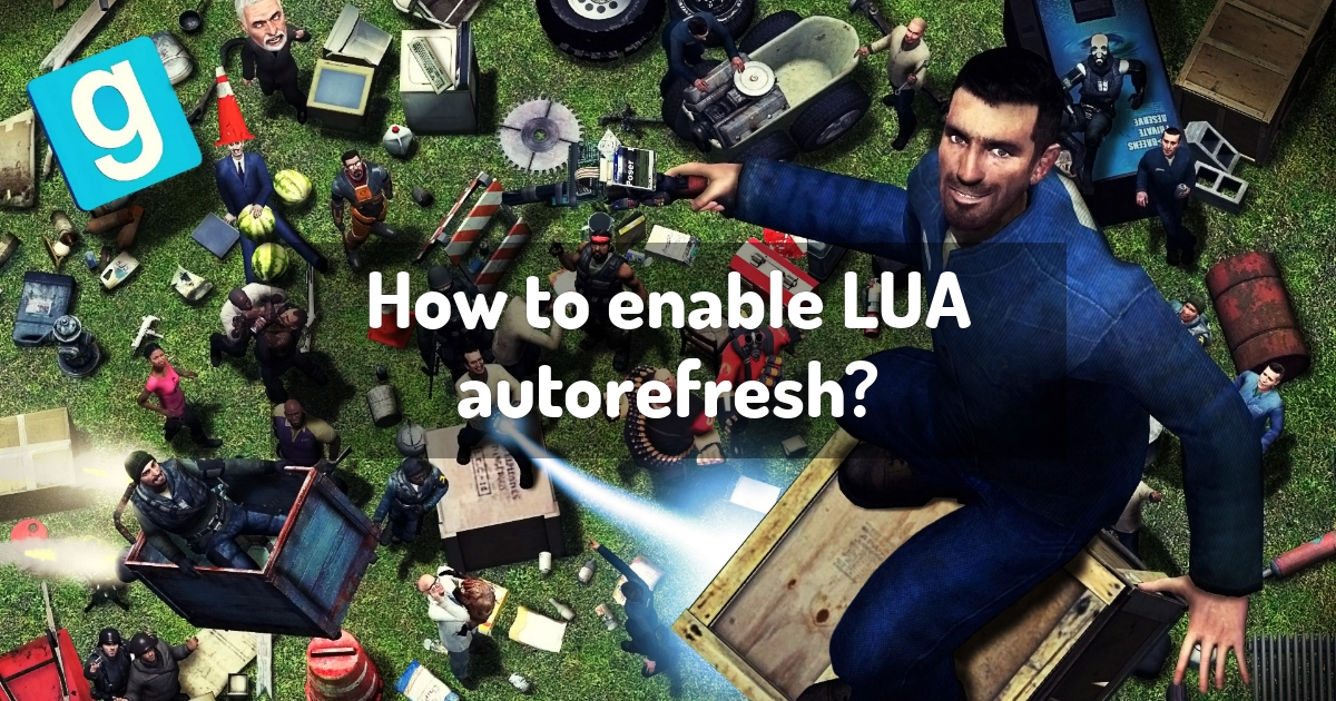 How to enable LUA autorefresh?