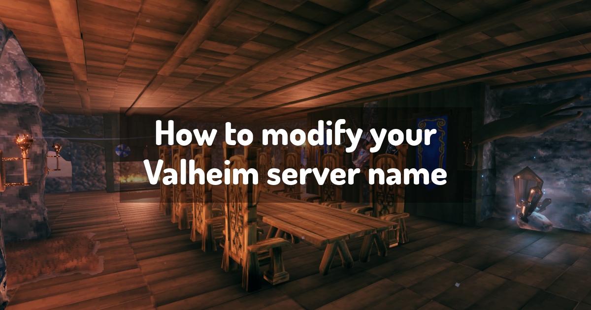 How to modify your Valheim server name