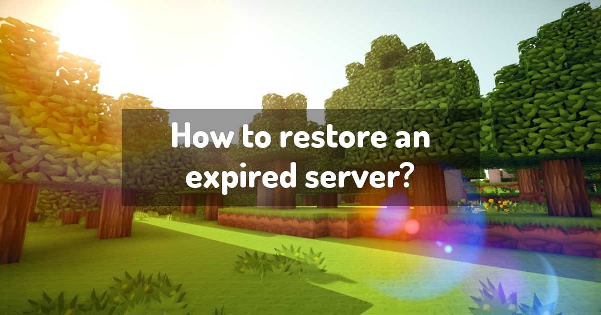 How to restore an expired server?