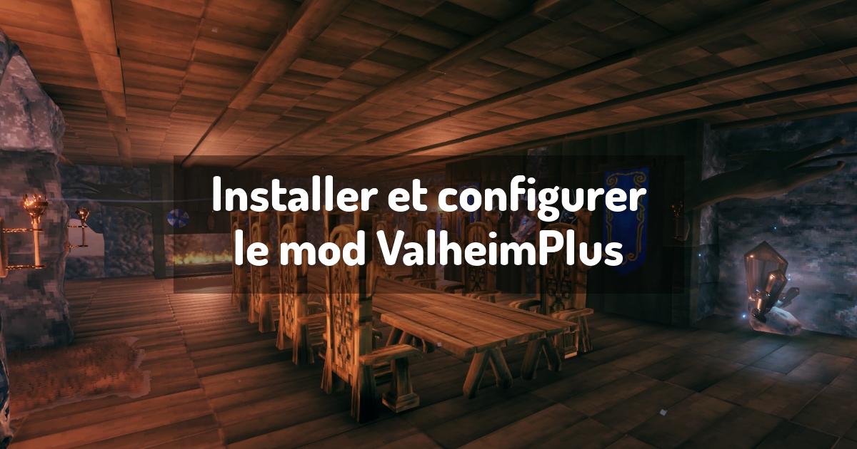 Installer et configurer le mod ValheimPlus
