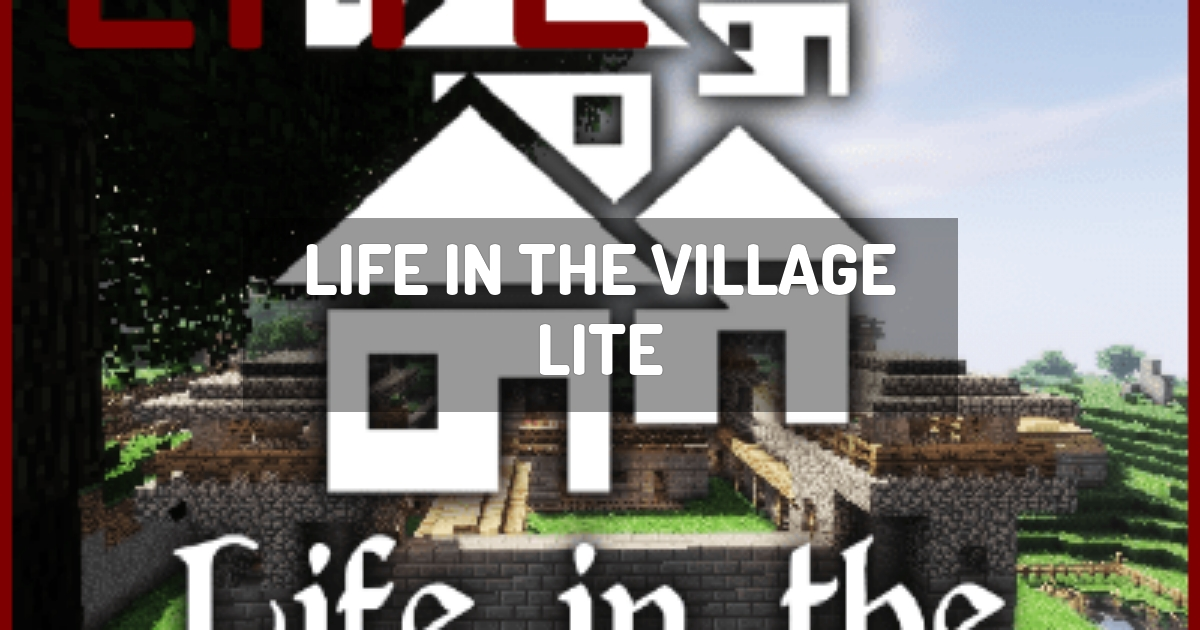 Life in the village LITE