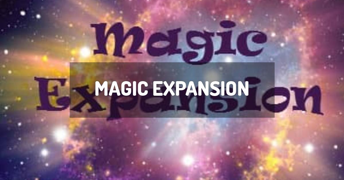 Magic Expansion