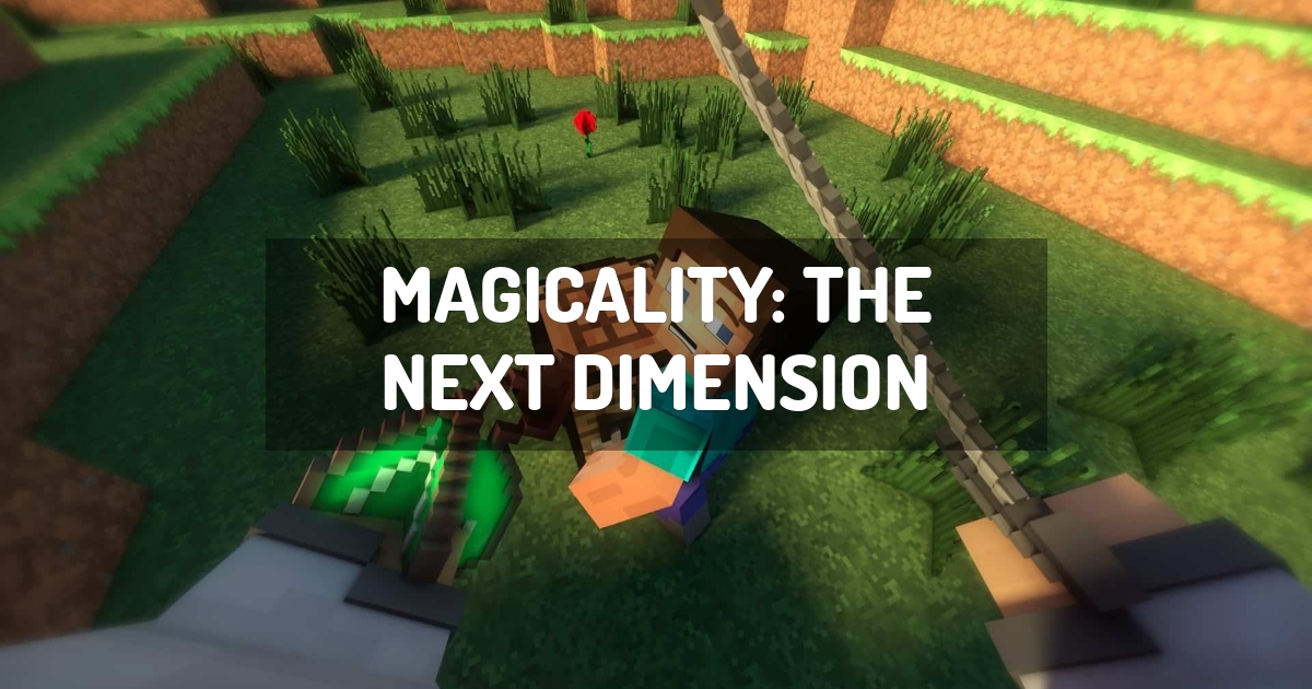 Magicality: The Next Dimension