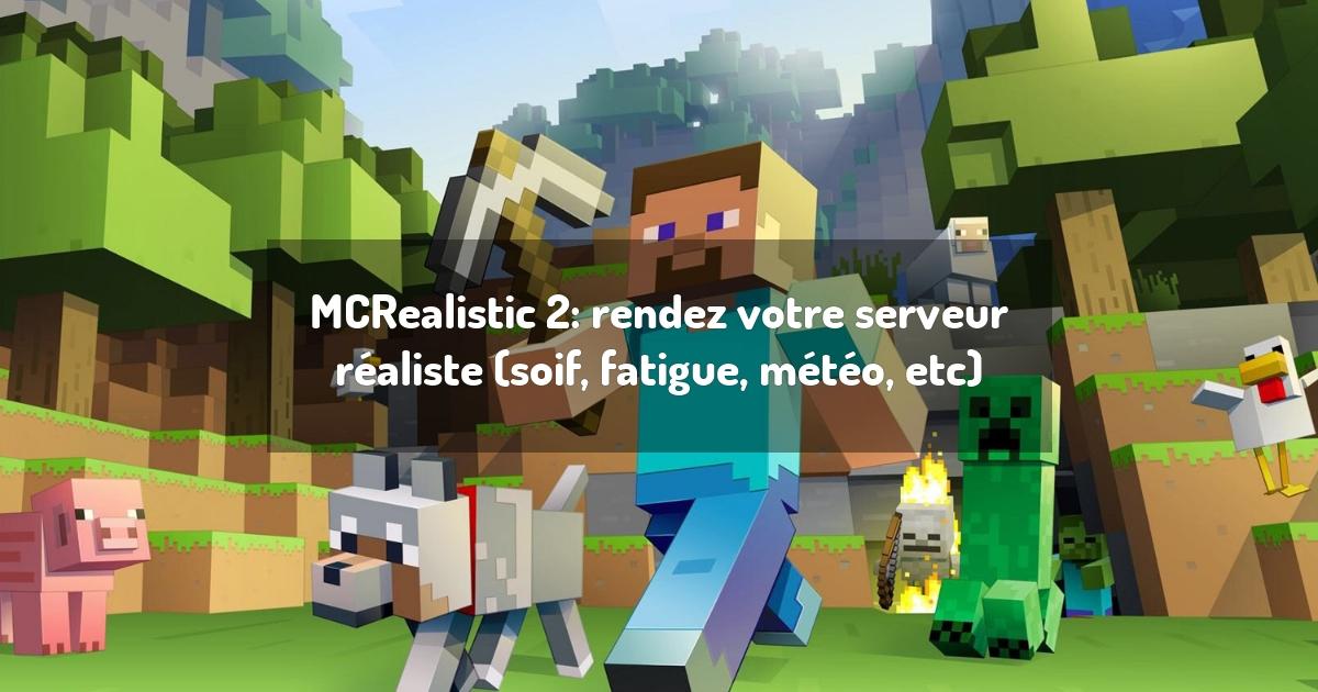 MCRealistic 2: rendez votre serveur réaliste (soif, fatigue, météo, etc)