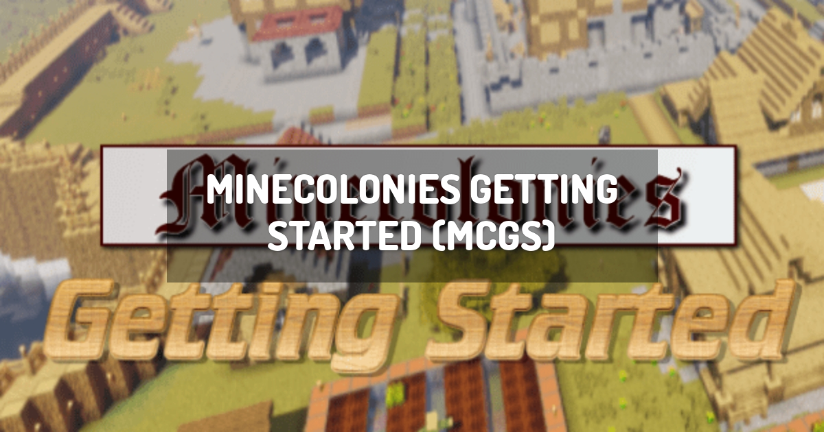 Minecolonies Getting Started (MCGS)