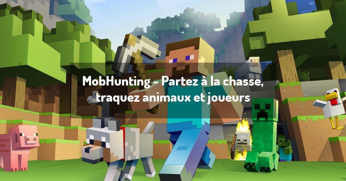 MobHunting - Partez à la chasse, traquez animaux et joueurs