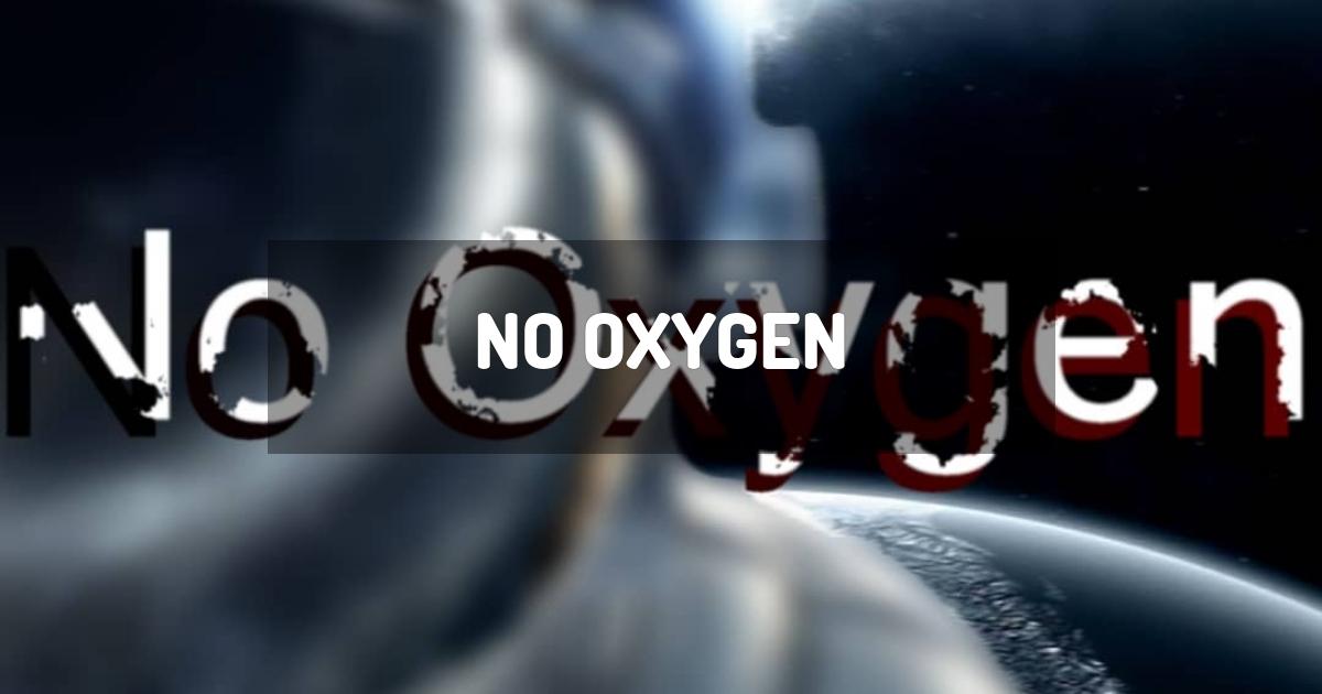No Oxygen