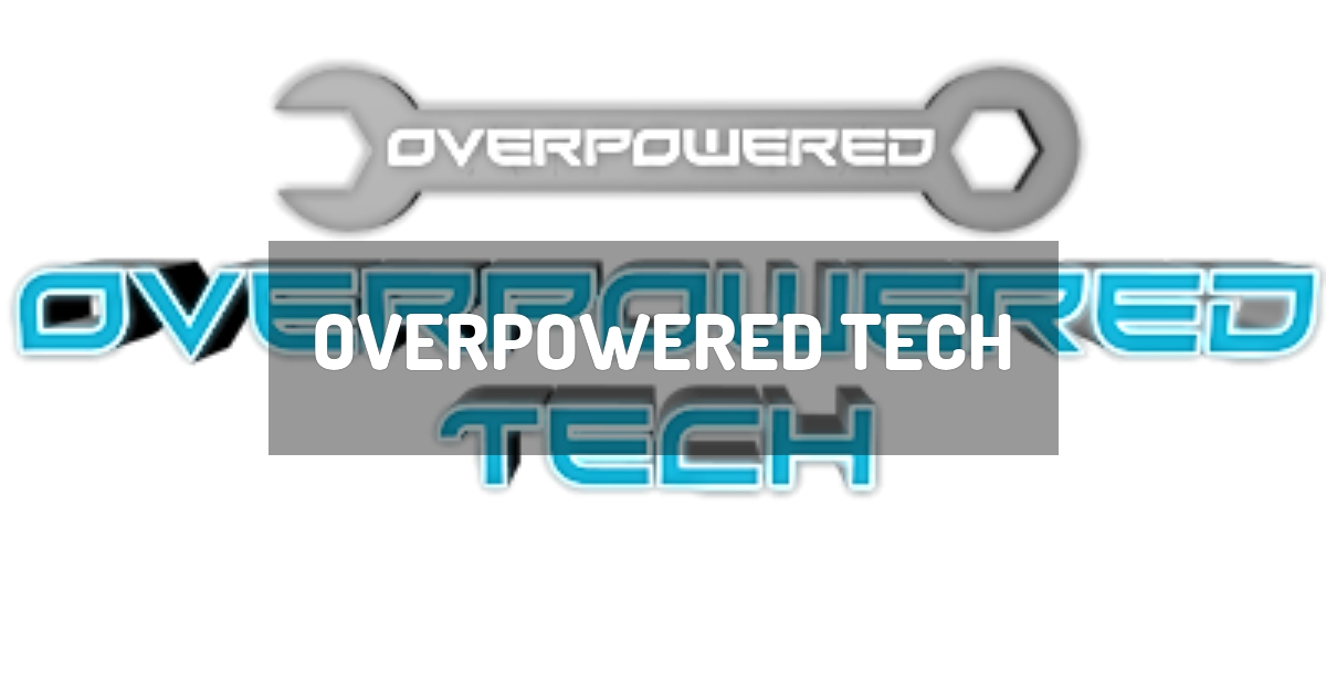 Overpowered Tech