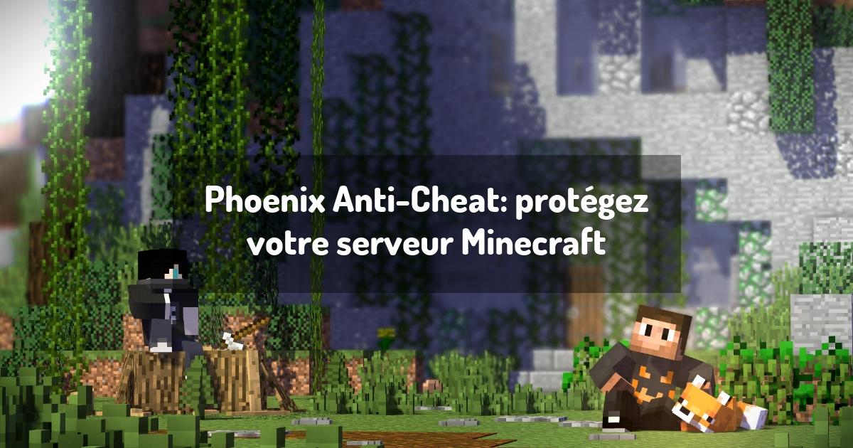 Phoenix Anti-Cheat: protégez votre serveur Minecraft