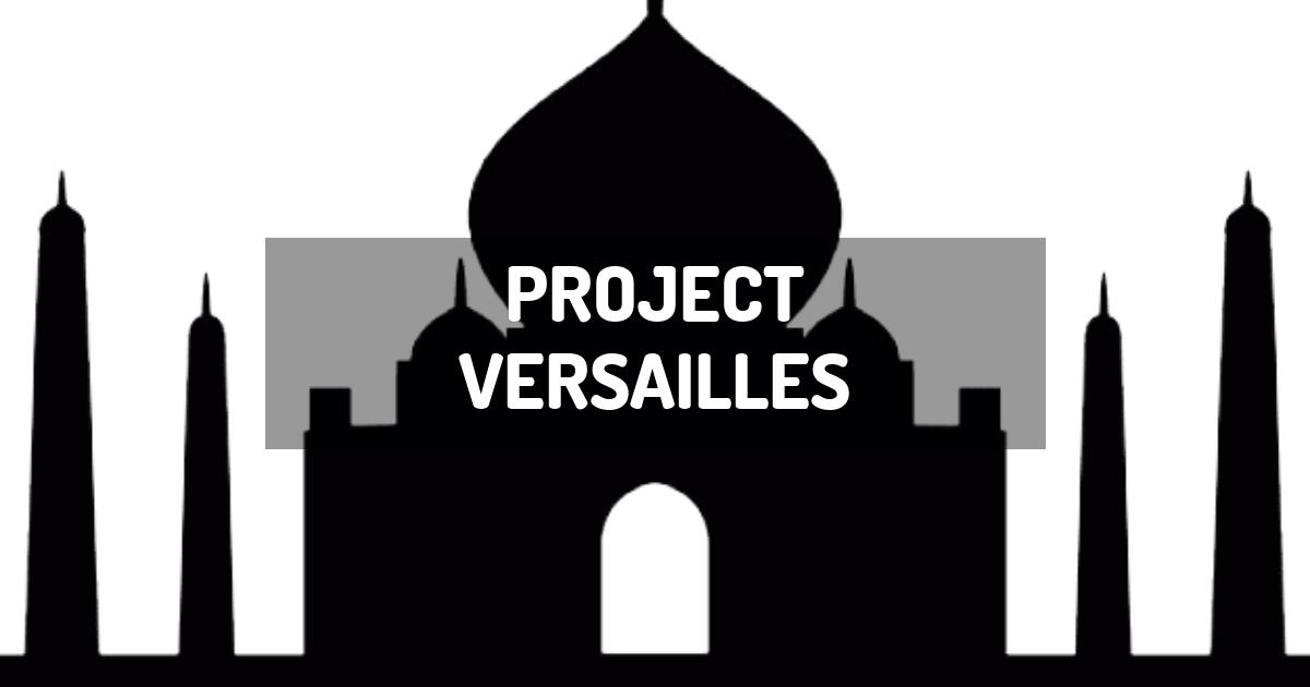 Project Versailles