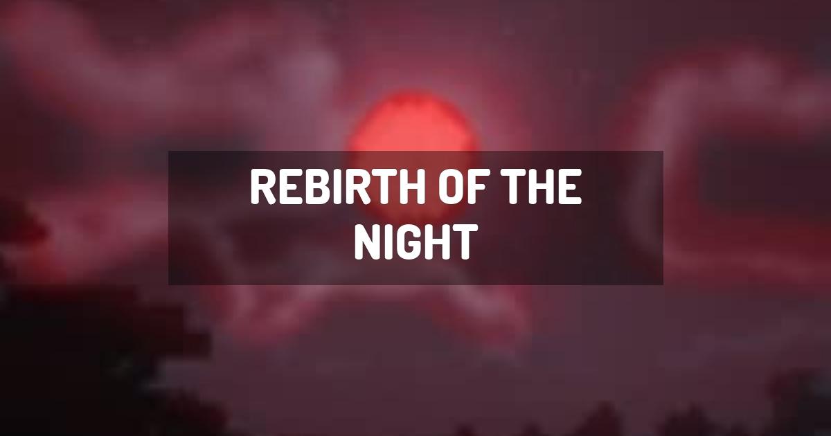 Rebirth of the Night