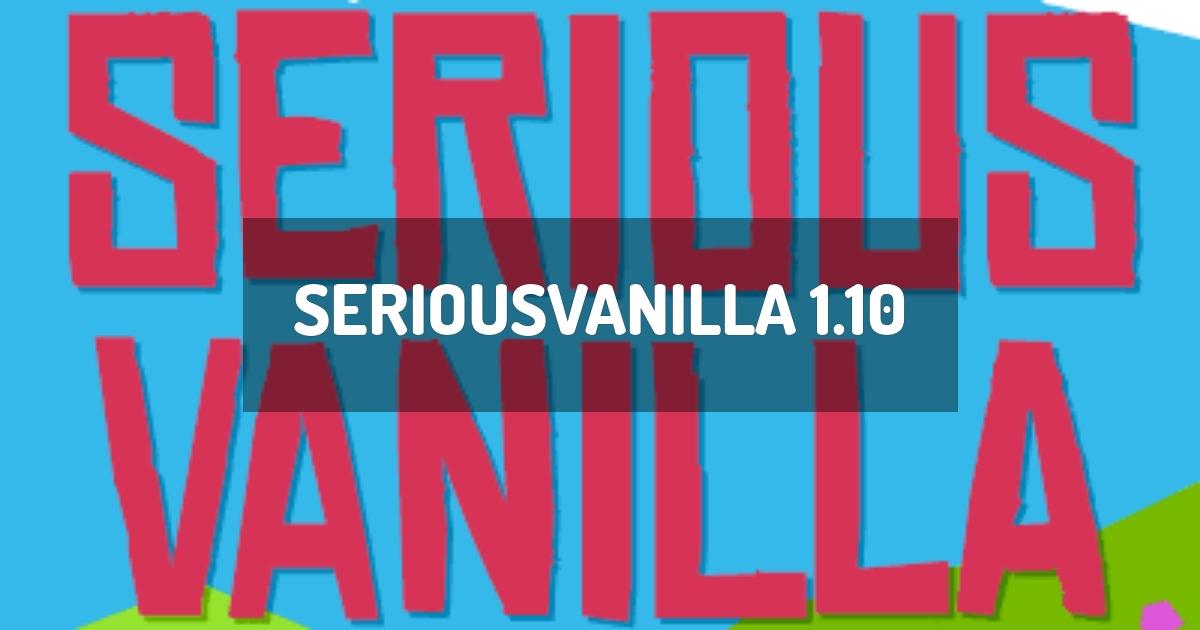 SeriousVanilla 1.10