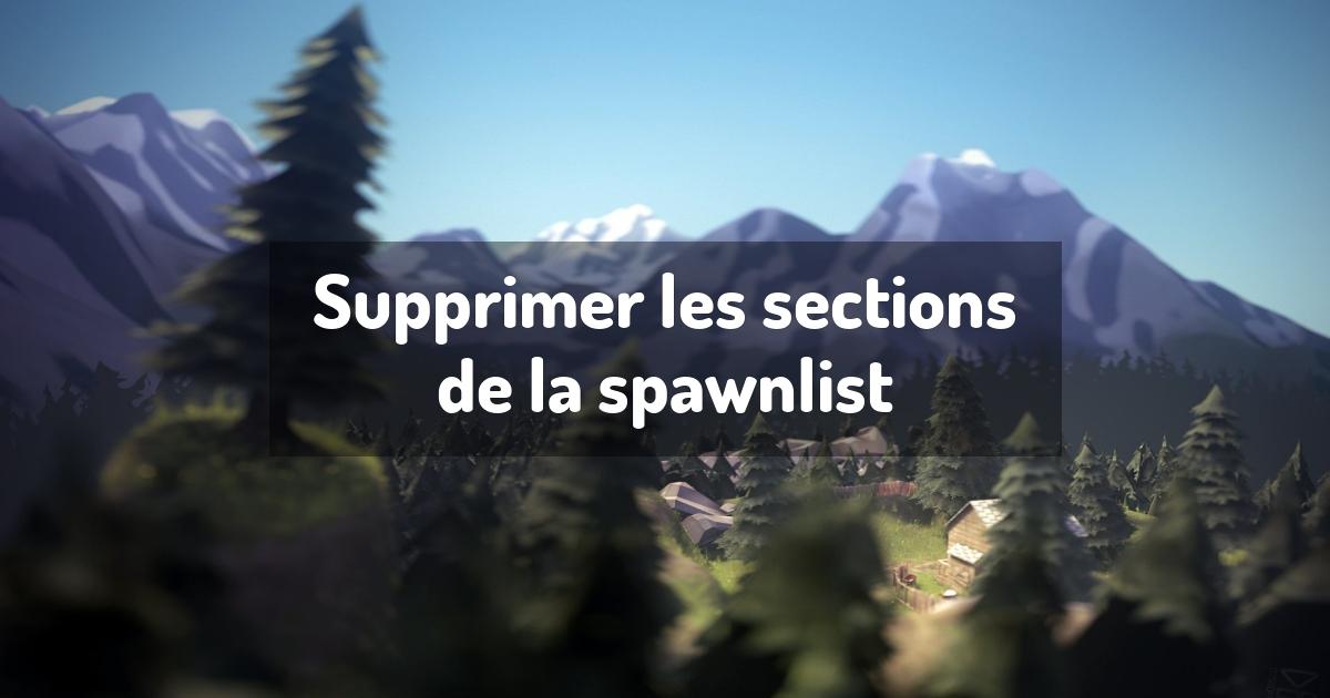 Supprimer les sections de la spawnlist