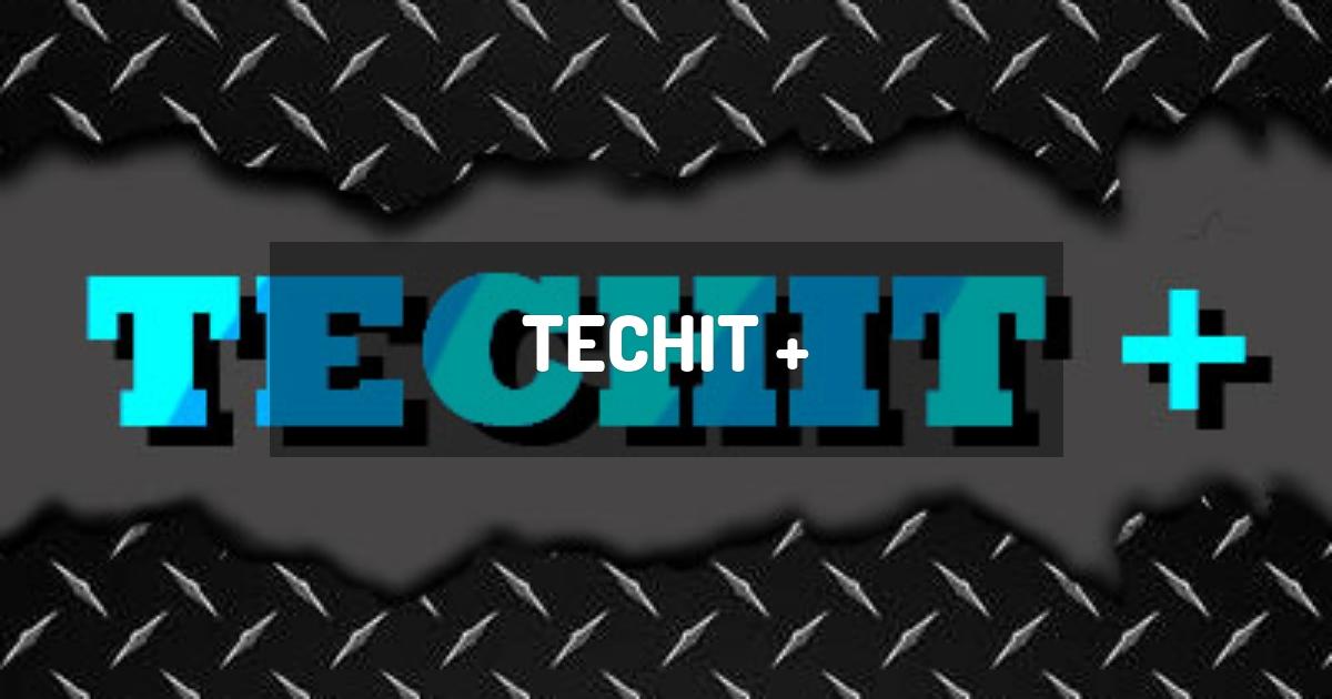 Techit +
