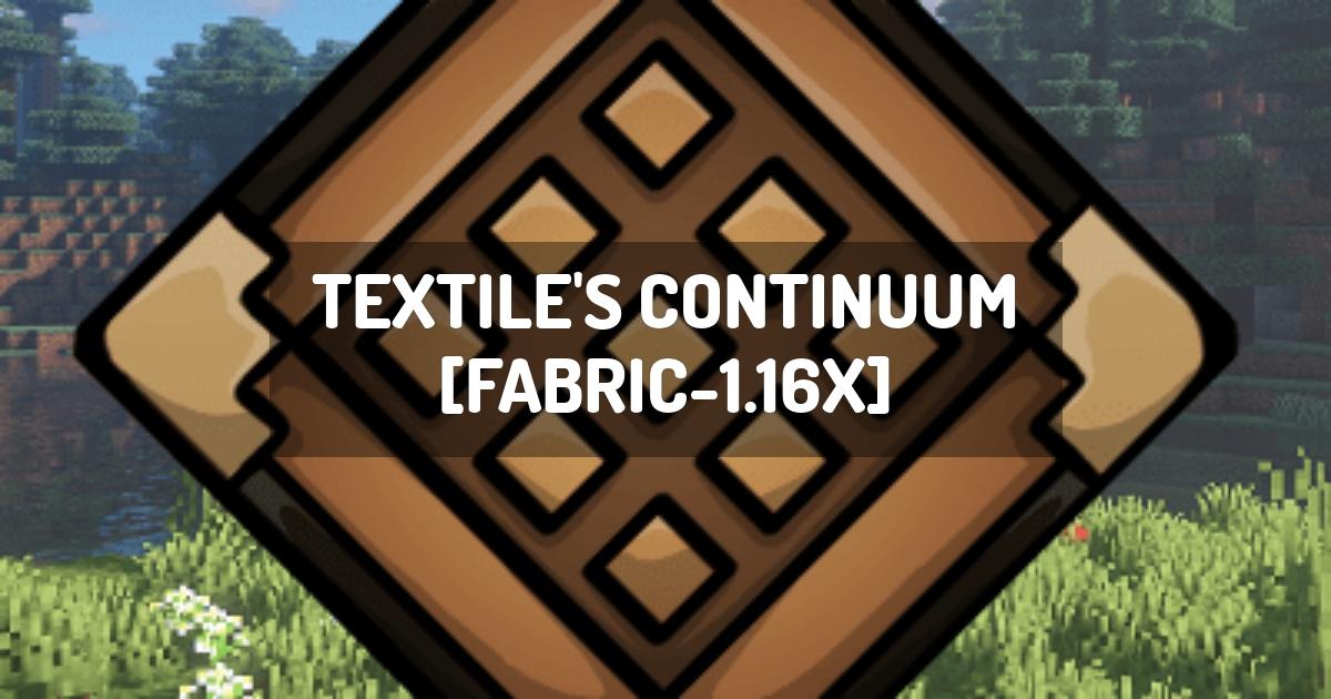 Textile's Continuum [FABRIC-1.16x]