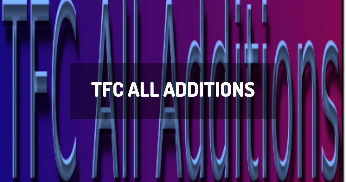 TFC All Additions