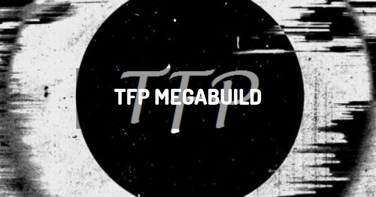 TFP MegaBuild