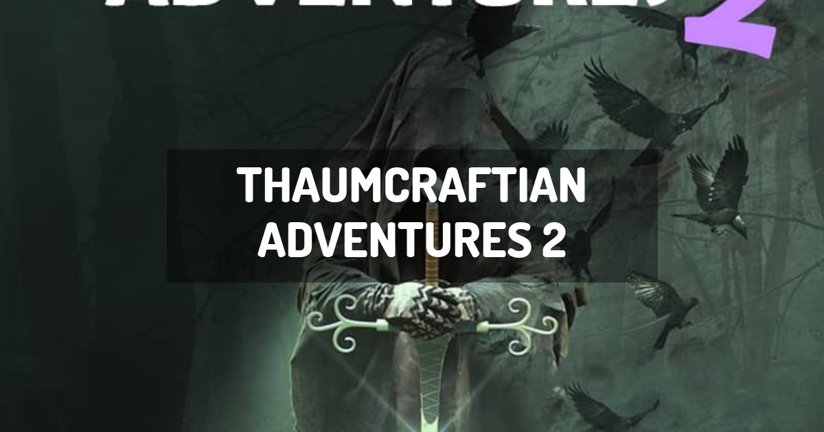 Thaumcraftian Adventures 2