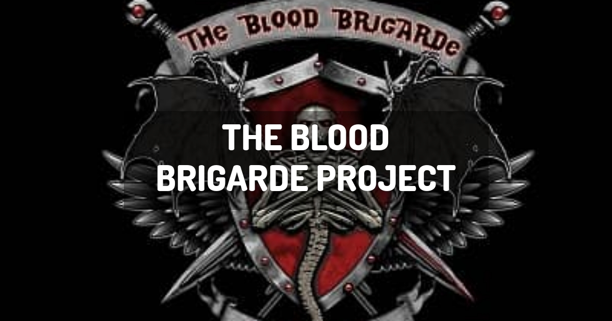 The Blood Brigarde Project